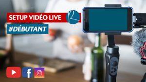 setup vidéo live débutant